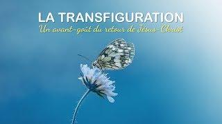 LA TRANSFIGURATION - 1/2