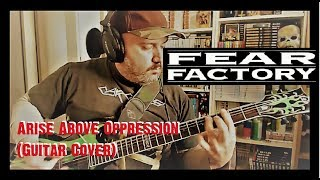 Fear Factory - Arise Above Oppression (Guitar Cover)