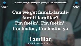 Liam Payne, J Balvin - Familiar (Letra/Lyrics)