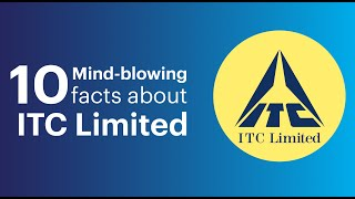 ITC Limited I 10 Mind blowing Facts I Rise and evolution of ITC I E6