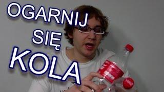 Ogarnij Się - Cola