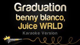 Benny Blanco, Juice WRLD    Graduation (Karaoke Version)