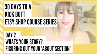 HOW TO WRITE YOUR ETSY ABOUT SECTION - HOW TO START AN ETSY SHOP - Day 2 - Handmade Bosses