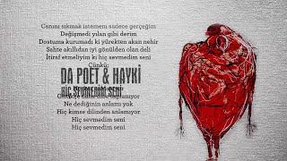Da Poet & Hayki   Hiç Sevmedim Seni ( Lyric Video ) Produced By Da Poet   Scratch By Dj Sivo