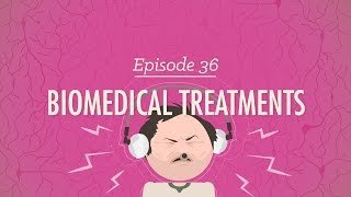 Biomedical Treatments: Crash Course Psychology #36