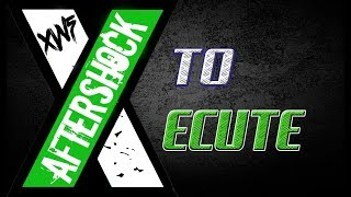 XWF Aftershock : X to Execute