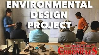 Environmental Design Project // Architecture School Chronicles EP05