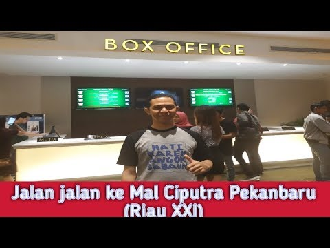 Mengintip bioskop riau xxi mal ciputra pekanbaru