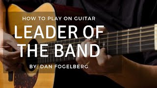 How to Play -  Leader of the band by Dan Fogelberg