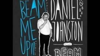 Daniel Johnston - Beatles (New 2009 Version)
