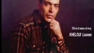 Kheloui lounes (Efk-iyi-d aman a d swaɣ)