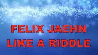 FELIX JAEHN - LIKE A RIDDLE (SONNENDECK REMIX)
