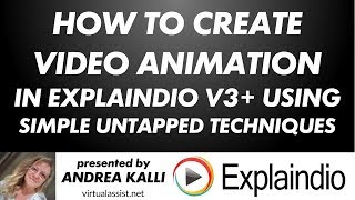 How to Create Video Animation in Explaindio v3 Using Simple Untapped Techniques