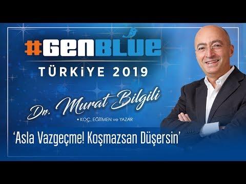 Ölü doktoru Murat Bilgili #GENBLUE Türkiye 2019 'Asla Vazgeçme' Sunumu