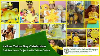 Yellow Colour Day Celebration | Toddlers Learn Objects with Yellow Colour | Crafts | DPS Durgapur Thumbnail