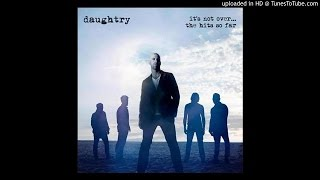 Daughtry - It's Not Over The Hits So Far