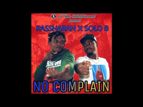 #Solo B #Rasshaban . No Complains official audio