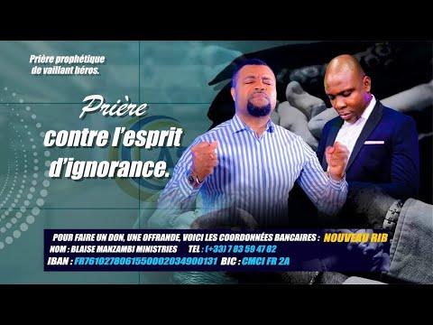 Prière contre l'esprit d'ignorance. Prophète Blaise Manzambi - Apôtre Prospère Kalombo Prière contre l'esprit d'ignorance. Prophète Blaise Manzambi - Apôtre Prospère Kalombo