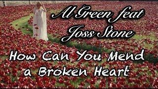 Al Green (feat. Joss Stone)-  How Can You Mend a Broken Heart (TRADUÇÃO)