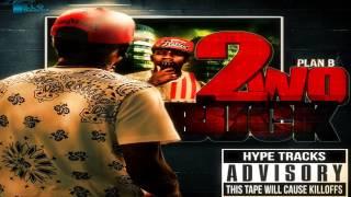 PLAN B FT  HYPESTEREO | 2woBuck Mixtape | From The Streets Pt.3