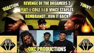 Revenge Of The Dreamers 3 - Rembrandt...Run It Back - Ft. J.I.D, J. Cole, & Vince Staples - REACTION