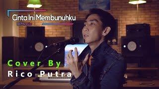 Gambar cover D'Masiv - Cinta Ini Membunuhku (Cover by Rico Putra)