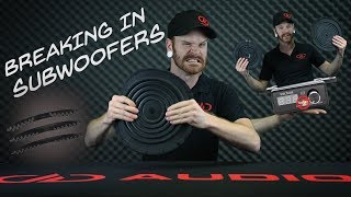 Tech Talk: Subwoofer Break In. What, Why, and How?