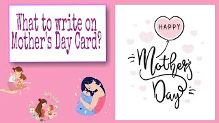 Best Messages to write on  Mother's Day Card