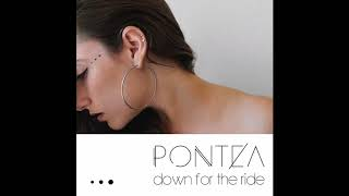 Pontea - Down for the Ride (Official Audio)