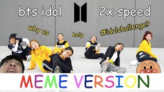2x Speed Meme Ver Bts 방탄소년단 Idol Full Dance Cover By Sone1