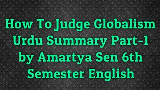 How to judge globalism by Amartya sen(urdu summary)6th semester by farhaan