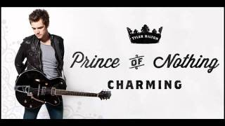 """7- """"Prince of Nothing Charming"""" - Tyler Hilton"""