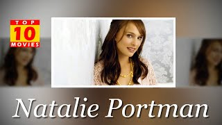 Natalie Portman Best Movies - Top 10 Movies List