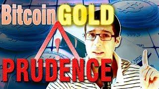 Bitcoin Gold - Nouveautés, fork et prudence.