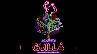 "Amarion | ""Guilla"""