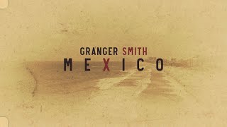 Granger Smith Mexico