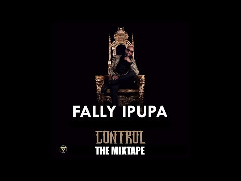 CONTROL THE MIXTAPE BY FALLY IPUPA FT DJ MALONDA AND FVICTEAM