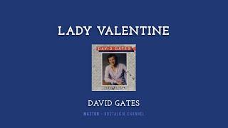 "Video thumbnail of ""Lady Valentine - David Gates - Lyric"""