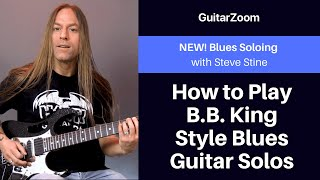 How to Play B.B. King Style Blues Guitar Solos | Blues Soloing Workshop