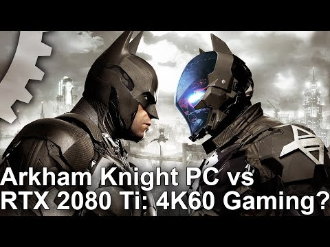 [4K] Batman Arkham Knight PC Revisited: Can We Hit 4K60 On One Of PC's Worst Ports?