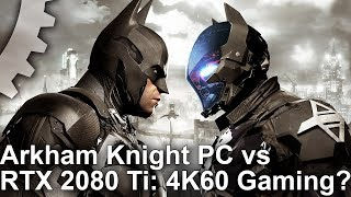 [4K] Batman Arkham Knight PC Revisited: Can We Hit 4K60 On One Of PC