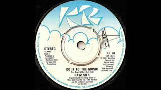 Raw Silk - Do It To The Music (DJ Rain - Raw Edit)