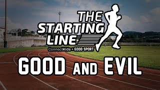 Starting Line: Good and Evil