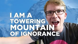 Towering Mountains of Ignorance