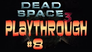 Dead Space 3 Playthrough - Part 8 - Chapter 4 - Crafting at the Bench