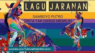 MP3 LAGU JARANAN (SAMBOYO PUTRO - CINTA TAK HARUS MEMILIKI)