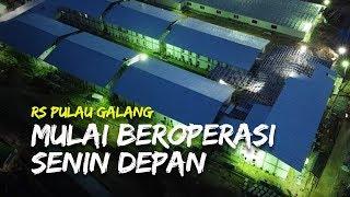 RS Pulau Galang Mulai beroperasi Senin Pekan Depan