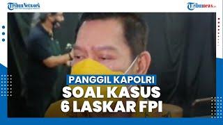 Komisi III DPR RI Bakal Panggil Kapolri soal Polemik Penetapan Tersangka 6 Laskar FPI