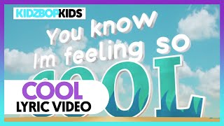 KIDZ BOP Kids - Cool (Lyric Video) [KIDZ BOP 40] - YouTube