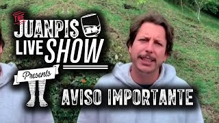 The Juanpis Live Show - AVISO IMPORTANTE